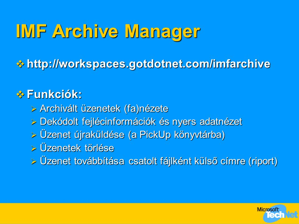 IMF Archive Manager http://workspaces.gotdotnet.com/imfarchive