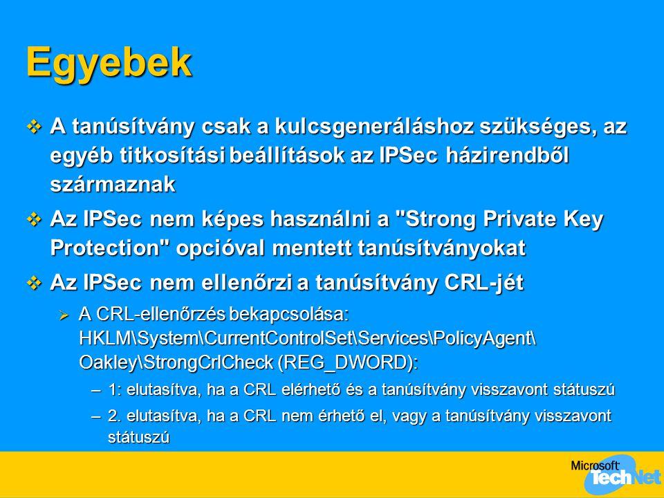 Egyebek A tanúsítvány csak a kulcsgeneráláshoz szükséges, az egyéb titkosítási beállítások az IPSec házirendből származnak.