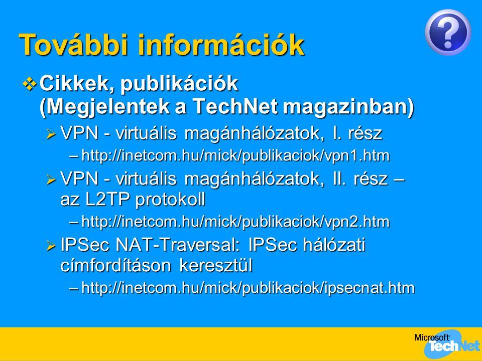 További információk Cikkek, publikációk (Megjelentek a TechNet magazinban) VPN - virtuális magánhálózatok, I. rész.