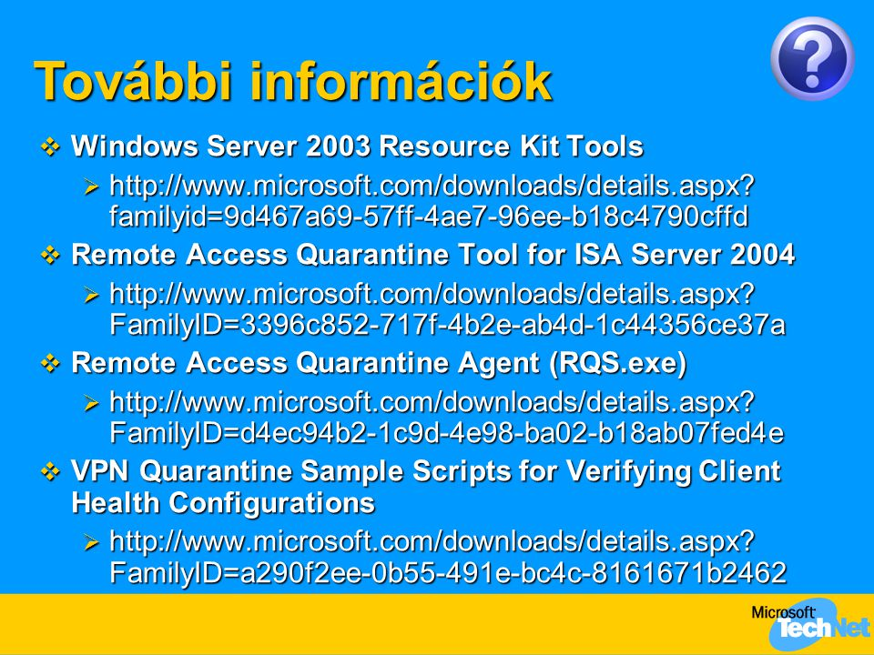 További információk Windows Server 2003 Resource Kit Tools