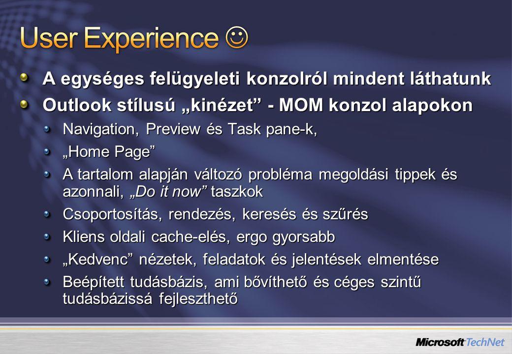 User Experience  A egységes felügyeleti konzolról mindent láthatunk