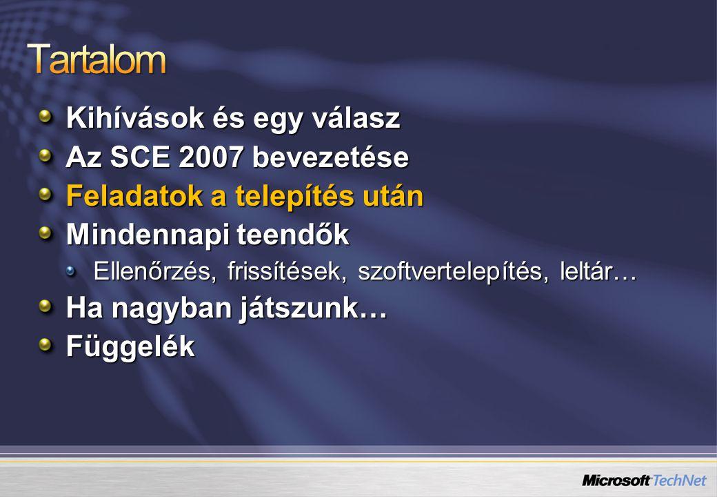 Tartalom Kihívások és egy válasz Az SCE 2007 bevezetése