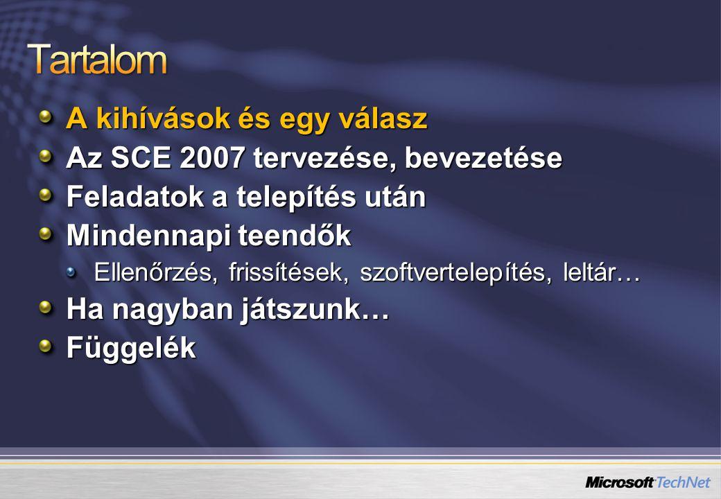 Tartalom A kihívások és egy válasz Az SCE 2007 tervezése, bevezetése
