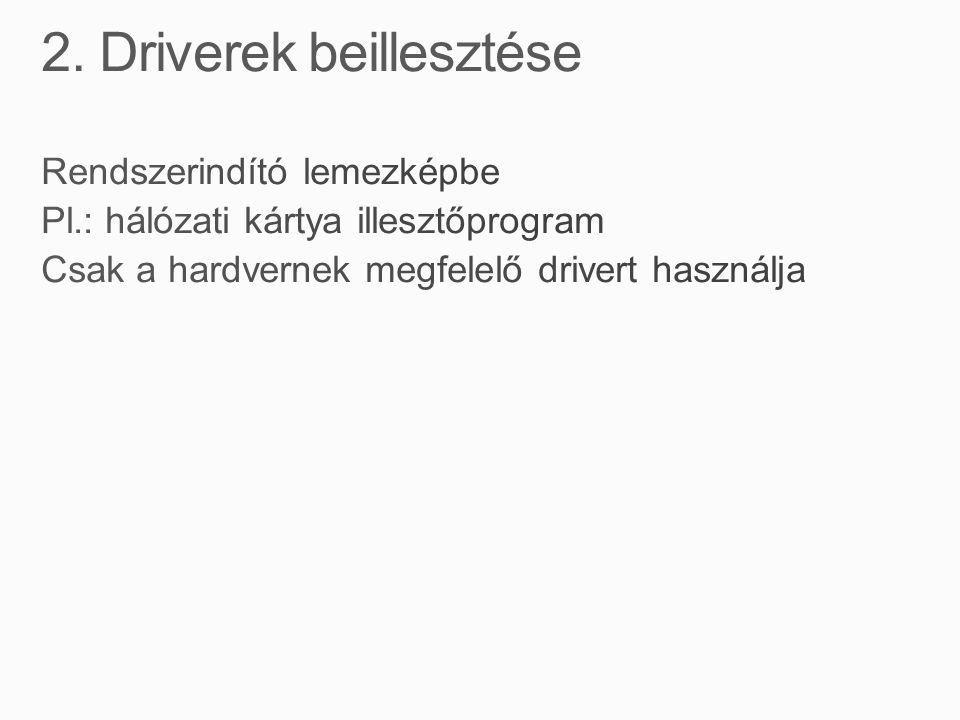 2. Driverek beillesztése