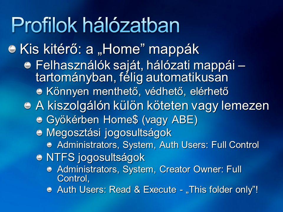 """Profilok hálózatban Kis kitérő: a """"Home mappák"""