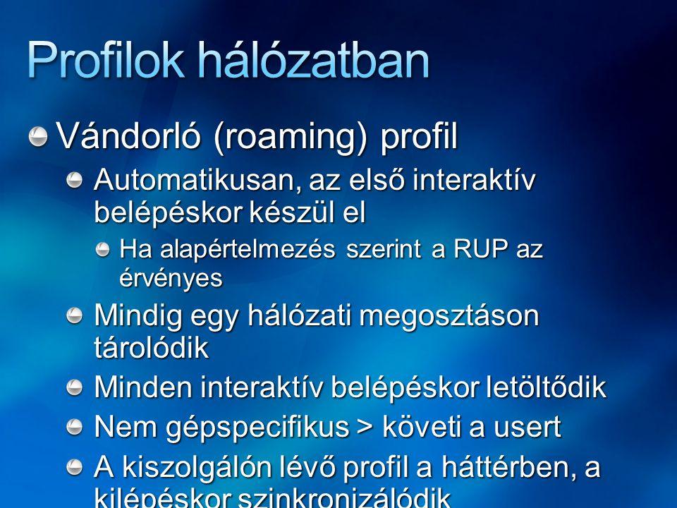 Profilok hálózatban Vándorló (roaming) profil