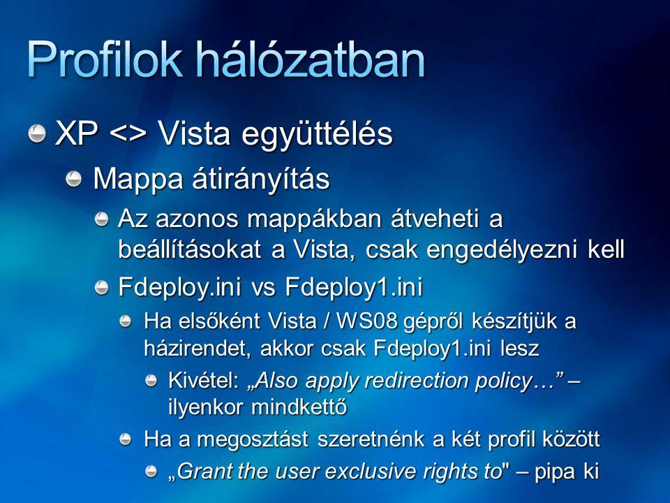 Profilok hálózatban XP <> Vista együttélés Mappa átirányítás