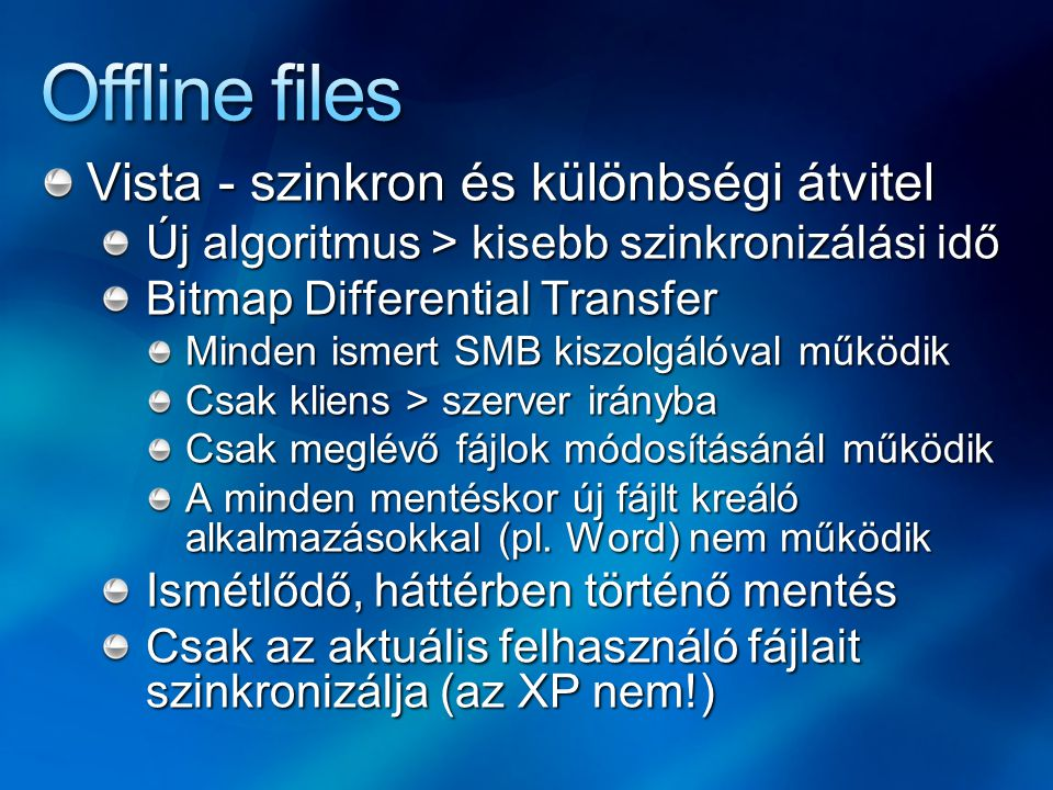 Offline files Vista - szinkron és különbségi átvitel