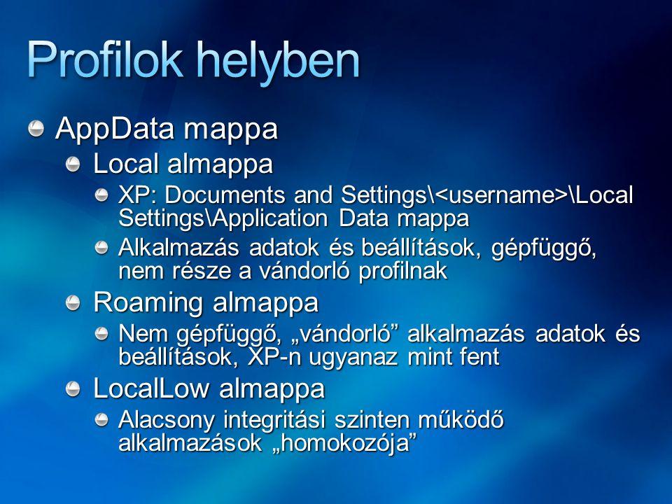 Profilok helyben AppData mappa Local almappa Roaming almappa