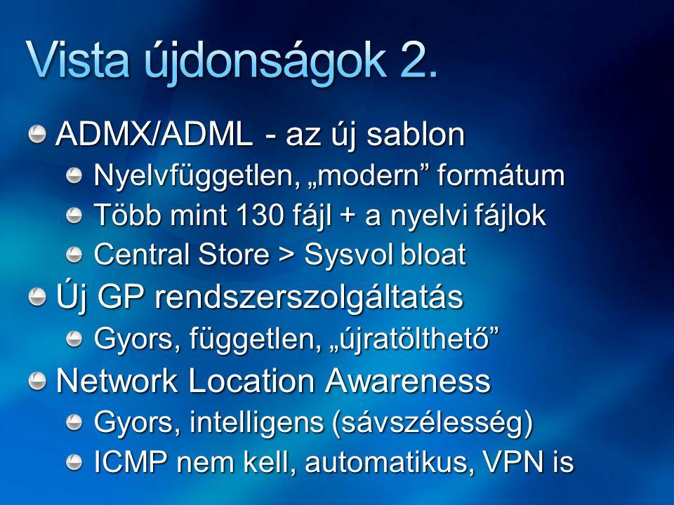 Vista újdonságok 2. ADMX/ADML - az új sablon