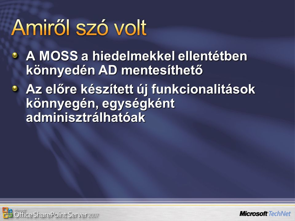 Amiről szó volt A MOSS a hiedelmekkel ellentétben könnyedén AD mentesíthető.