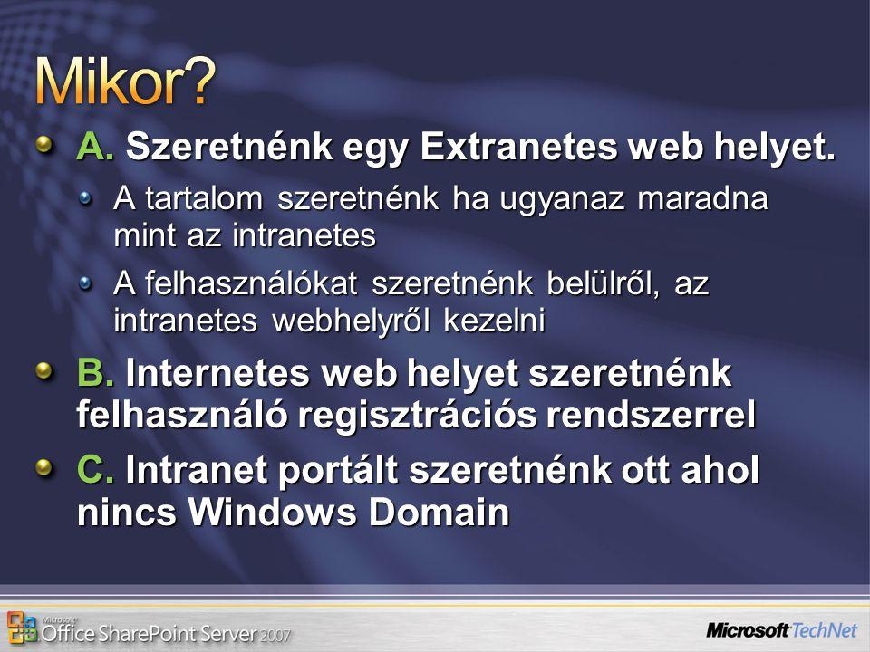 Mikor A. Szeretnénk egy Extranetes web helyet.