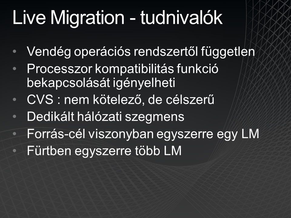 Live Migration - tudnivalók