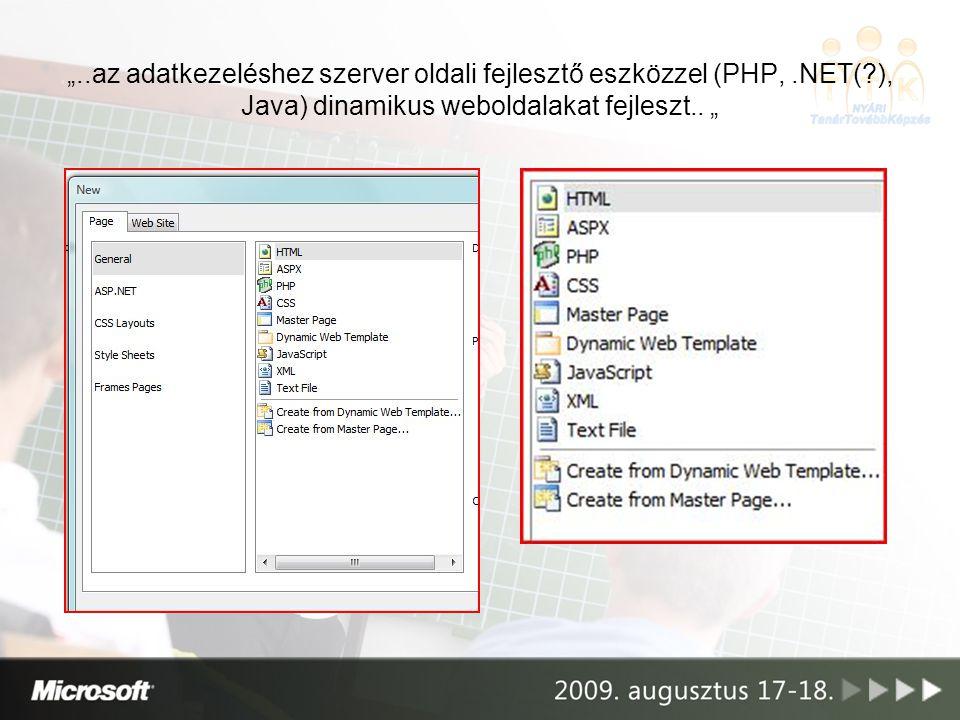 """"""". az adatkezeléshez szerver oldali fejlesztő eszközzel (PHP,. NET("""