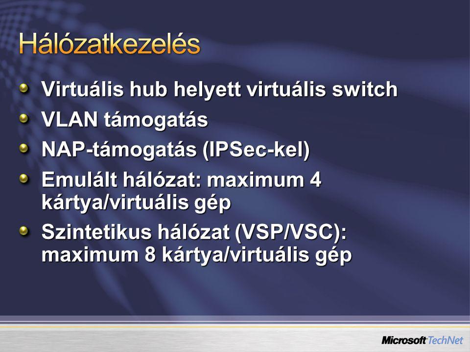 Hálózatkezelés Virtuális hub helyett virtuális switch VLAN támogatás
