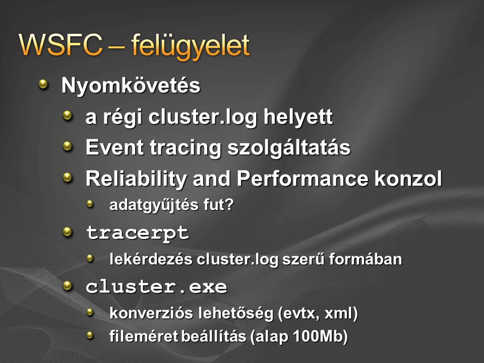 WSFC – felügyelet Nyomkövetés a régi cluster.log helyett