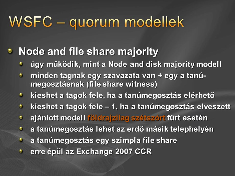 WSFC – quorum modellek Node and file share majority