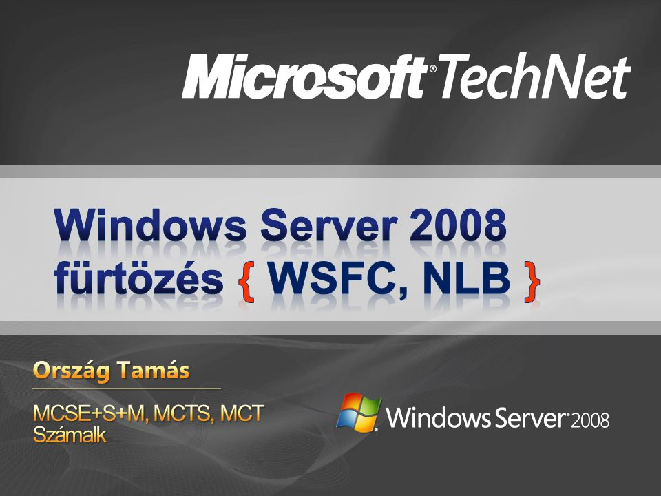 Windows Server 2008 fürtözés { WSFC, NLB }