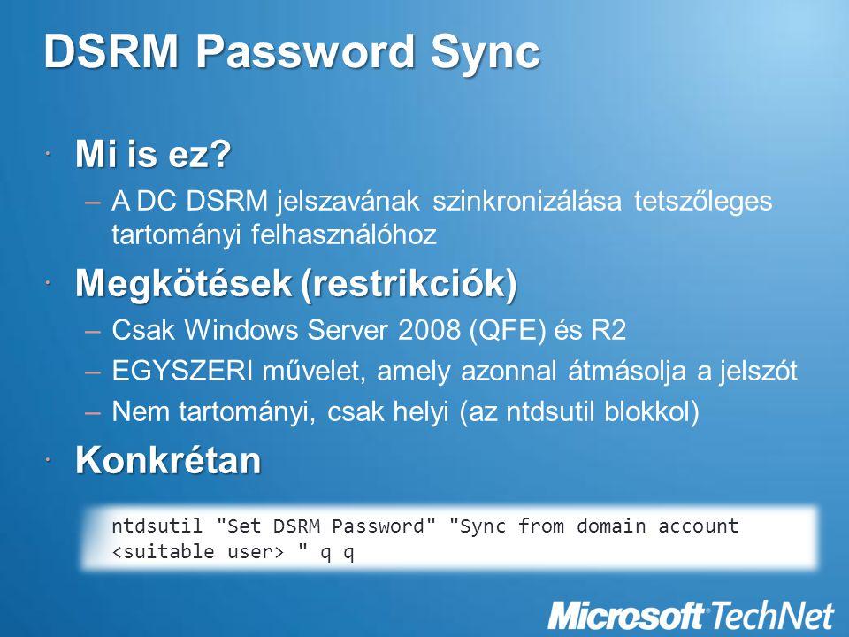DSRM Password Sync Mi is ez Megkötések (restrikciók) Konkrétan