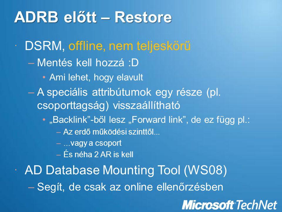 ADRB előtt – Restore DSRM, offline, nem teljeskörű