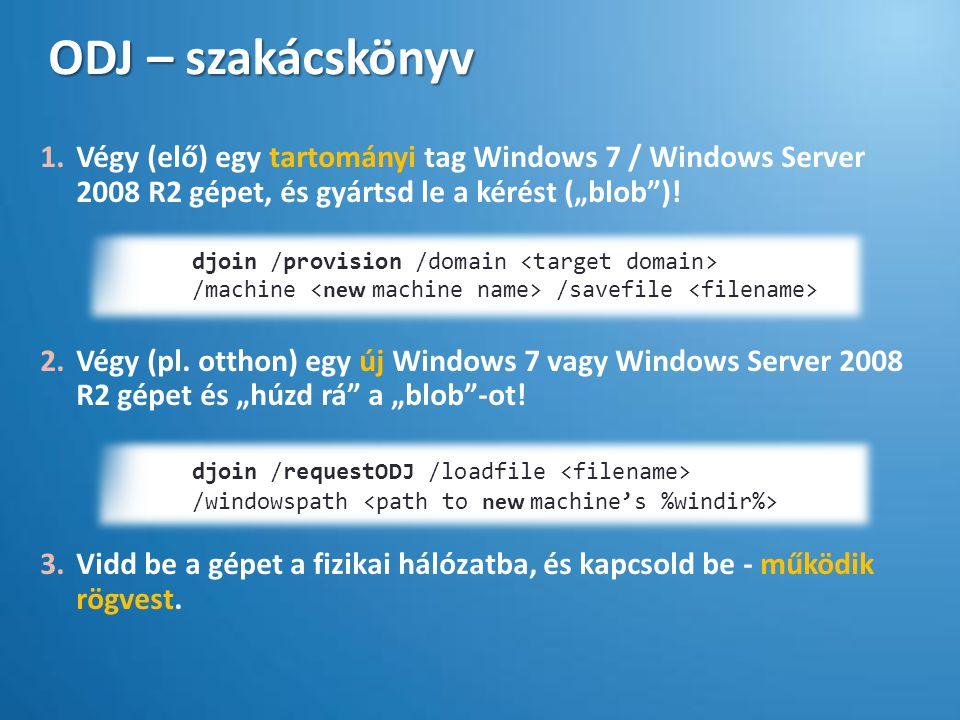 """ODJ – szakácskönyv Végy (elő) egy tartományi tag Windows 7 / Windows Server 2008 R2 gépet, és gyártsd le a kérést (""""blob )!"""