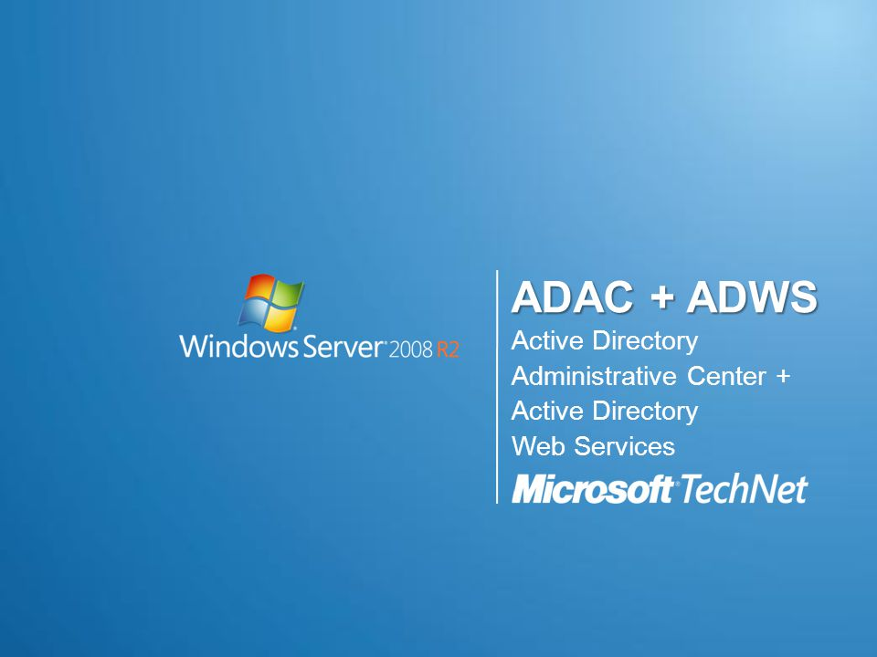 ADAC + ADWS Active Directory Administrative Center + Web Services