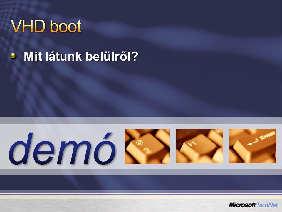 VHD boot Mit látunk belülről