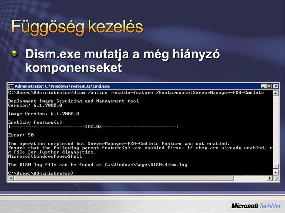 Függőség kezelés Dism.exe mutatja a még hiányzó komponenseket