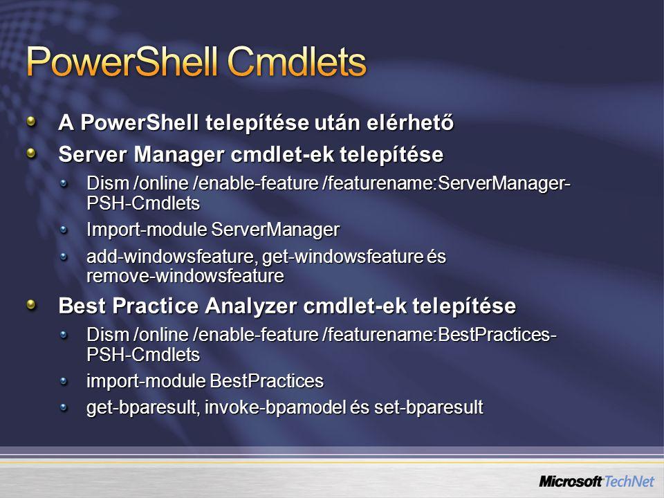 PowerShell Cmdlets A PowerShell telepítése után elérhető