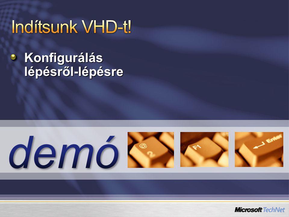 Indítsunk VHD-t! Konfigurálás lépésről-lépésre