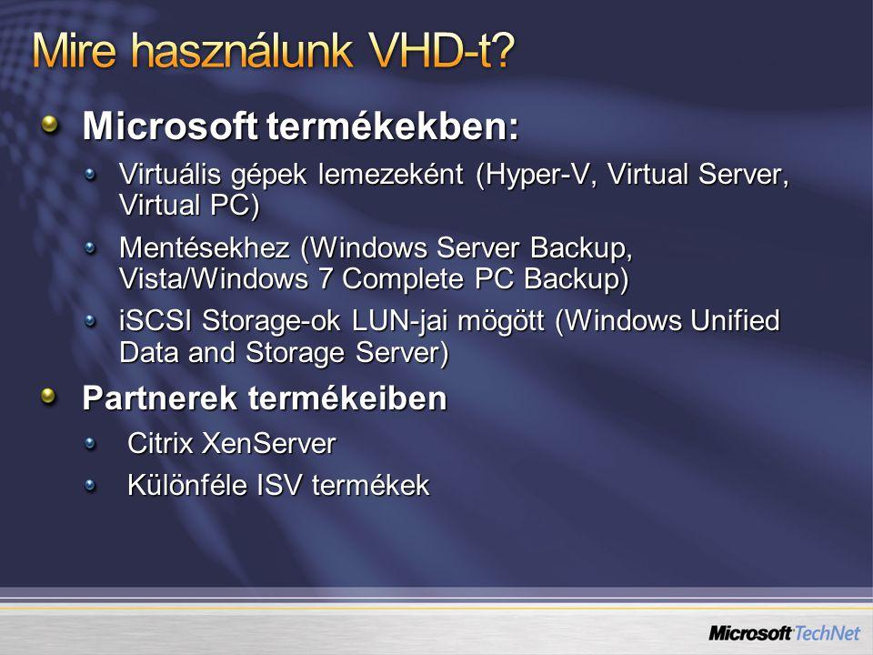 Mire használunk VHD-t Microsoft termékekben: Partnerek termékeiben