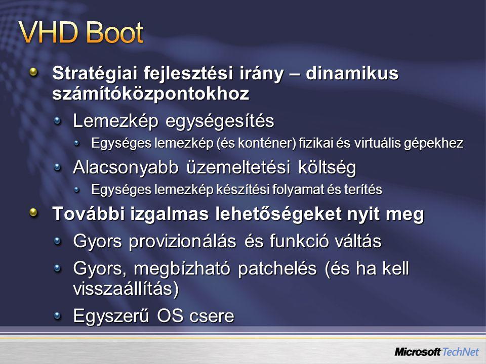 VHD Boot Stratégiai fejlesztési irány – dinamikus számítóközpontokhoz