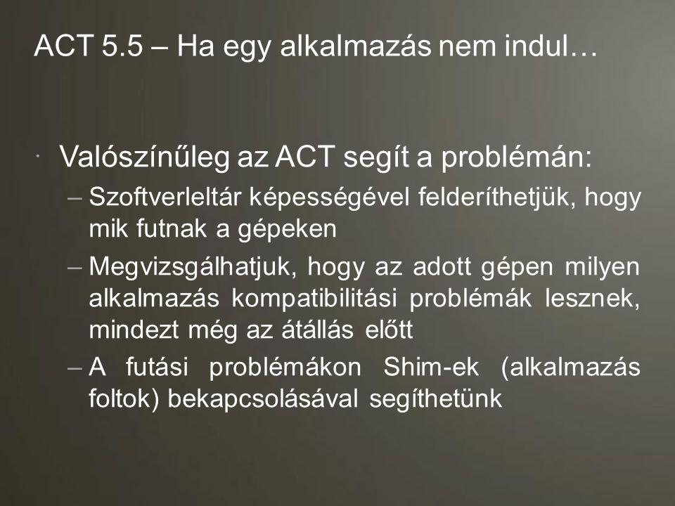 ACT 5.5 – Ha egy alkalmazás nem indul…
