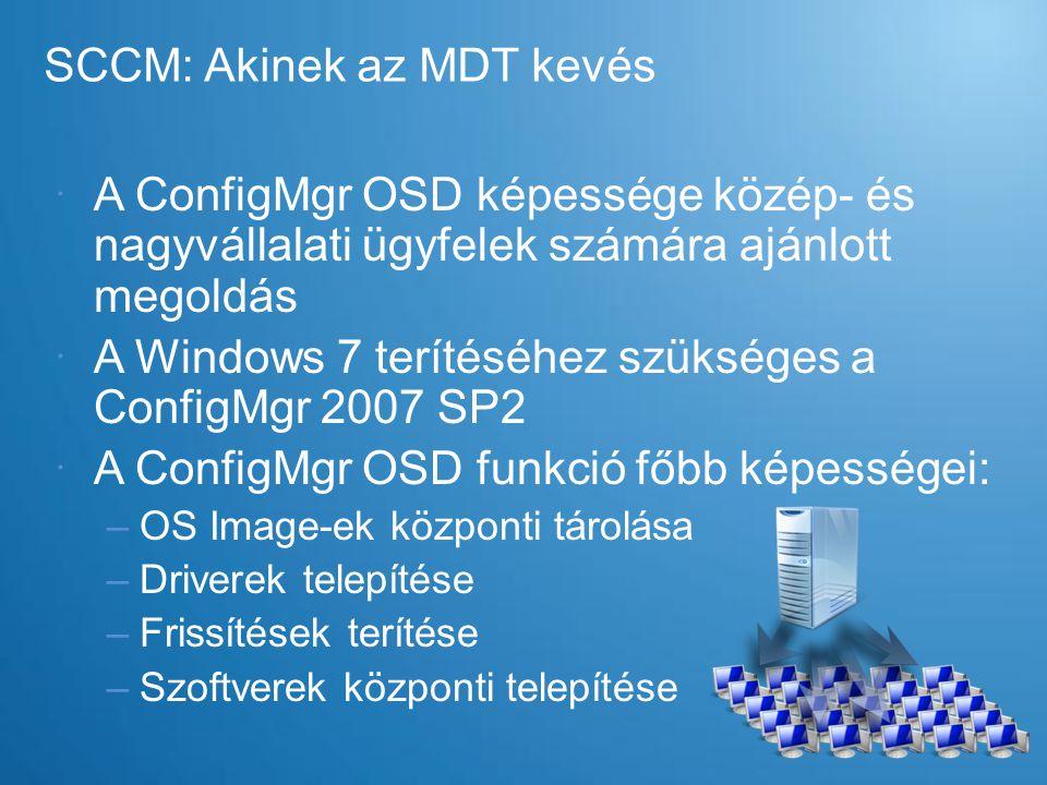 SCCM: Akinek az MDT kevés