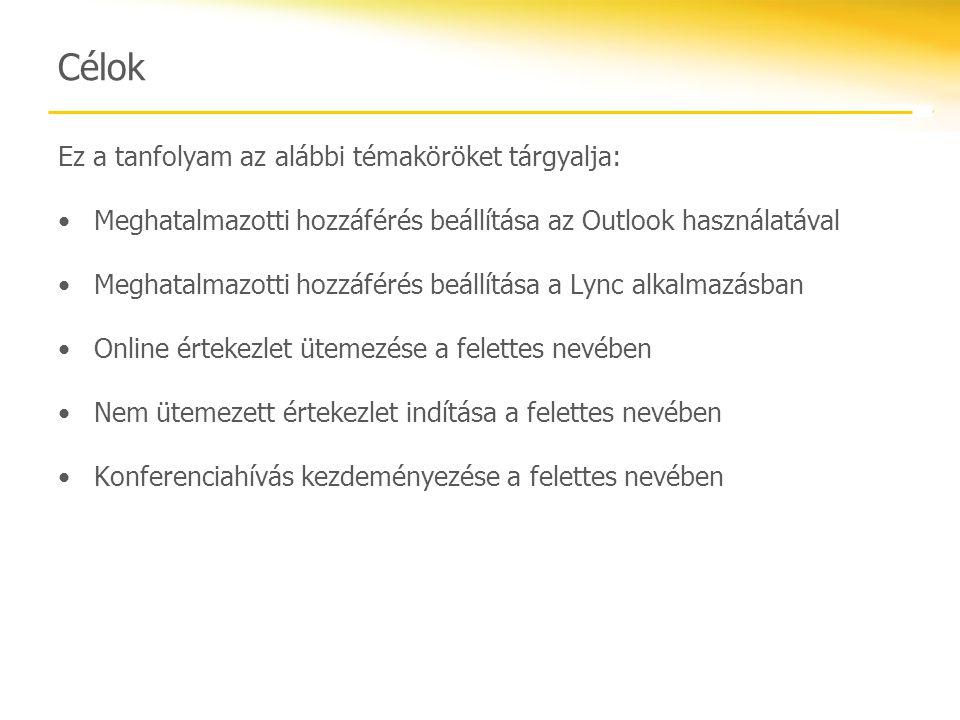 Célok Ez a tanfolyam az alábbi témaköröket tárgyalja: