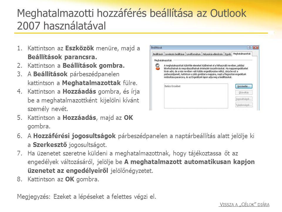 Meghatalmazotti hozzáférés beállítása az Outlook 2007 használatával