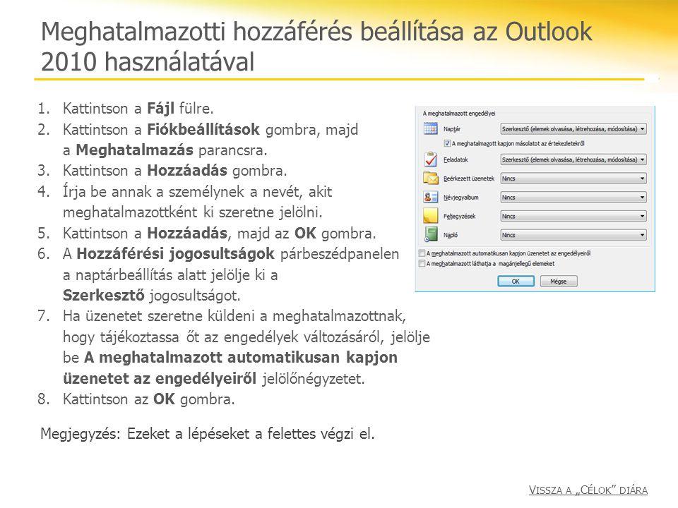 Meghatalmazotti hozzáférés beállítása az Outlook 2010 használatával