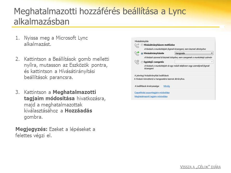 Meghatalmazotti hozzáférés beállítása a Lync alkalmazásban