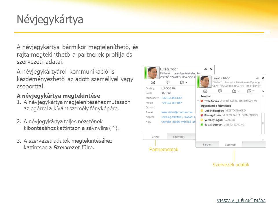 Névjegykártya A névjegykártya bármikor megjeleníthető, és rajta megtekinthető a partnerek profilja és szervezeti adatai.