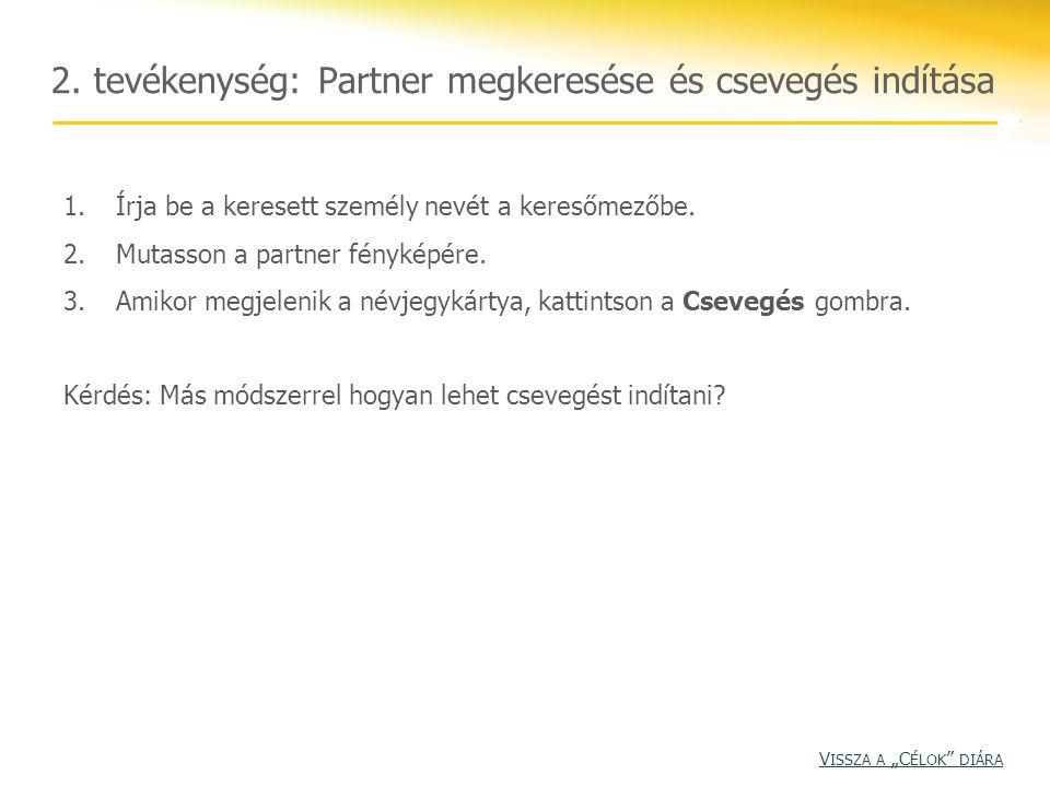2. tevékenység: Partner megkeresése és csevegés indítása