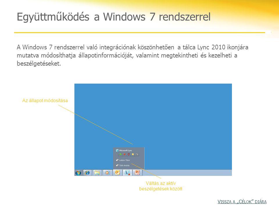 Együttműködés a Windows 7 rendszerrel