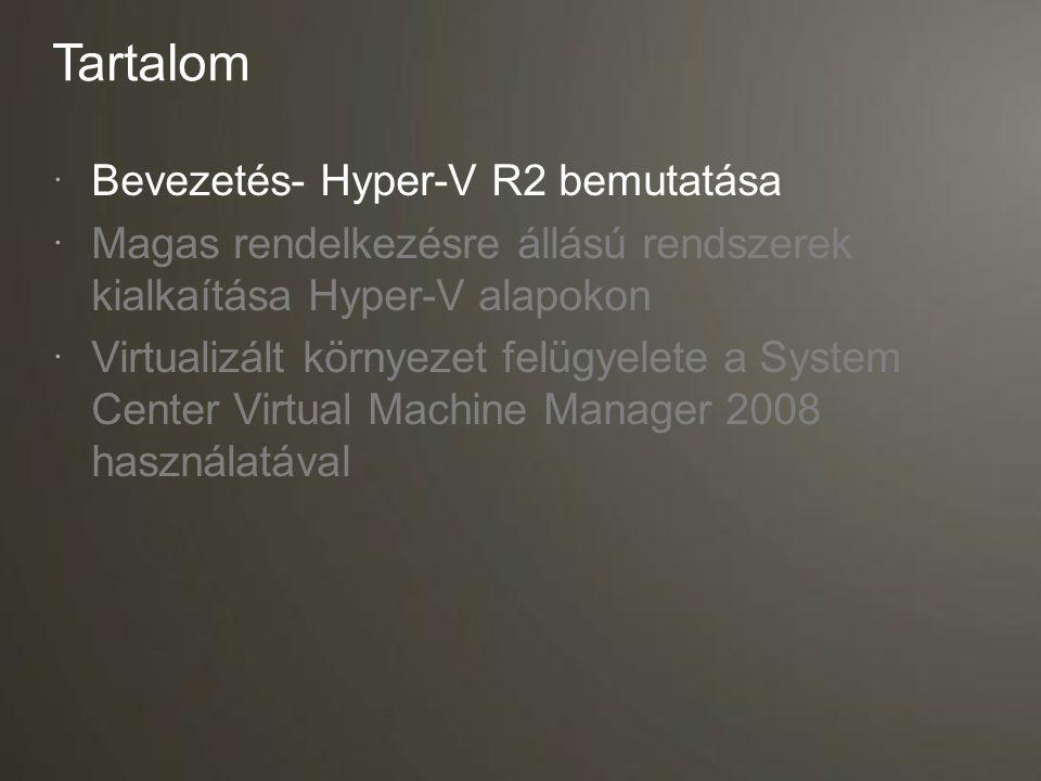 Tartalom Bevezetés- Hyper-V R2 bemutatása