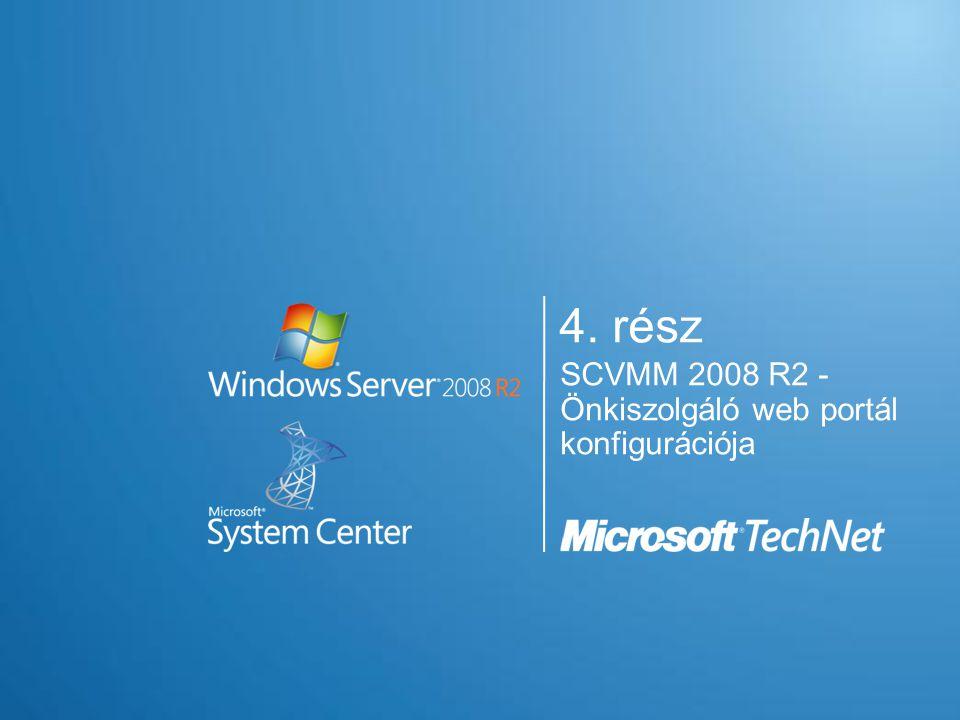 4. rész SCVMM 2008 R2 - Önkiszolgáló web portál konfigurációja