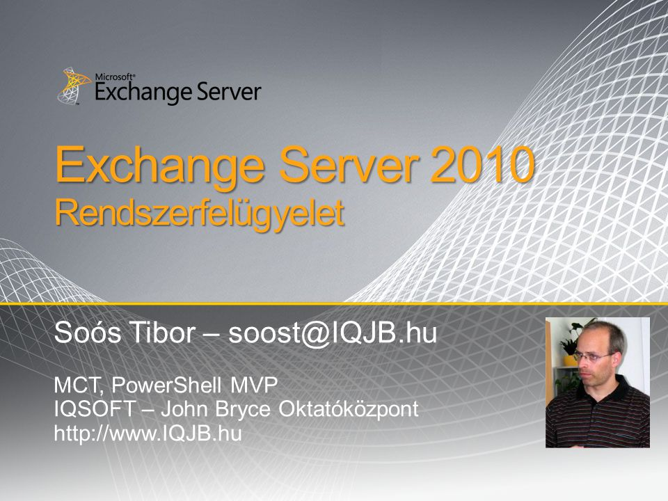 Exchange Server 2010 Rendszerfelügyelet