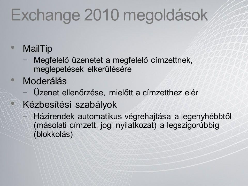Exchange 2010 megoldások MailTip Moderálás Kézbesítési szabályok