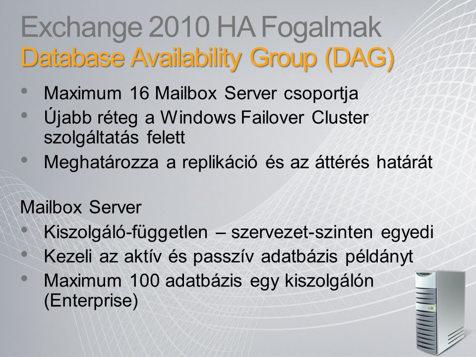Exchange 2010 HA Fogalmak Database Availability Group (DAG)