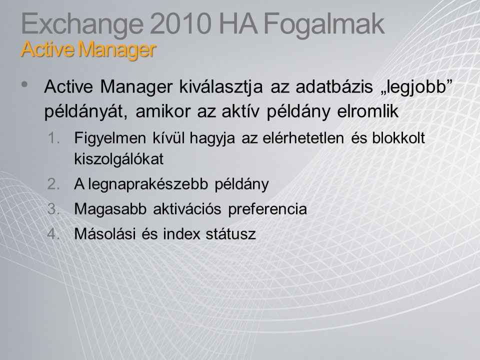 Exchange 2010 HA Fogalmak Active Manager