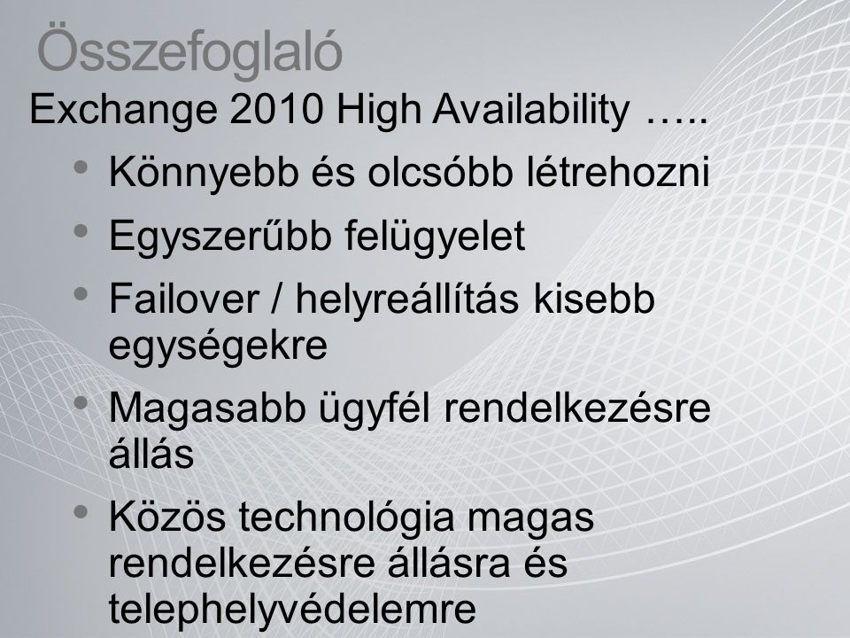 Összefoglaló Exchange 2010 High Availability …..