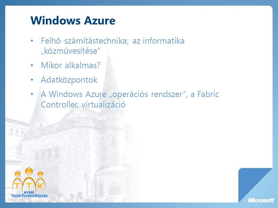 """Windows Azure Felhő-számítástechnika; az informatika """"közművesítése"""