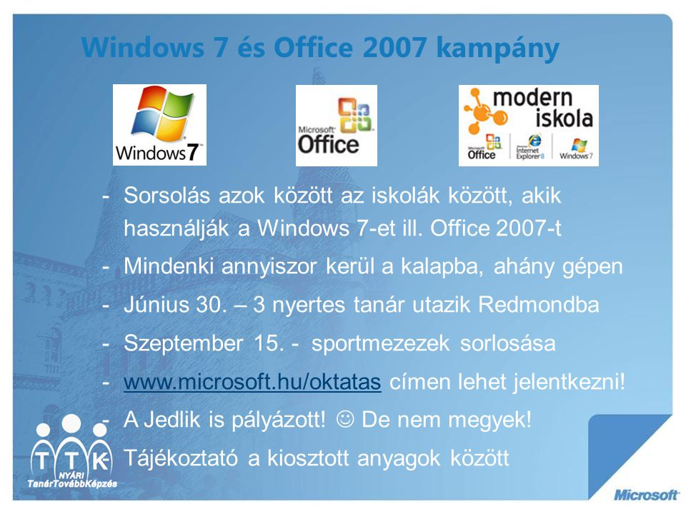 Windows 7 és Office 2007 kampány